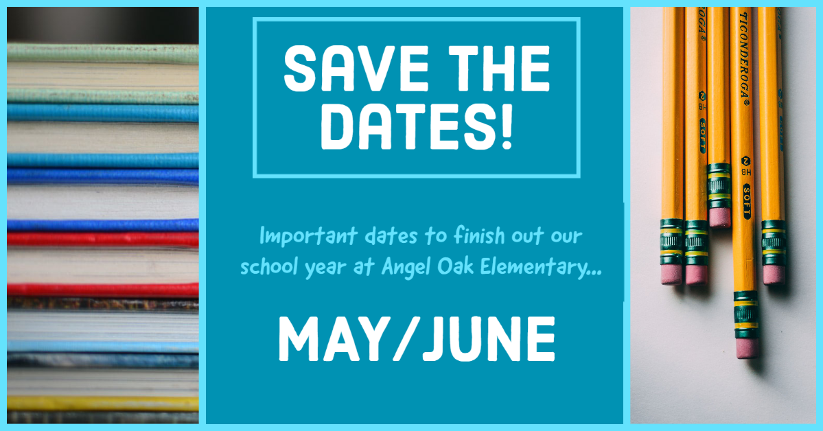 Save the Dates for the End of the School Year!