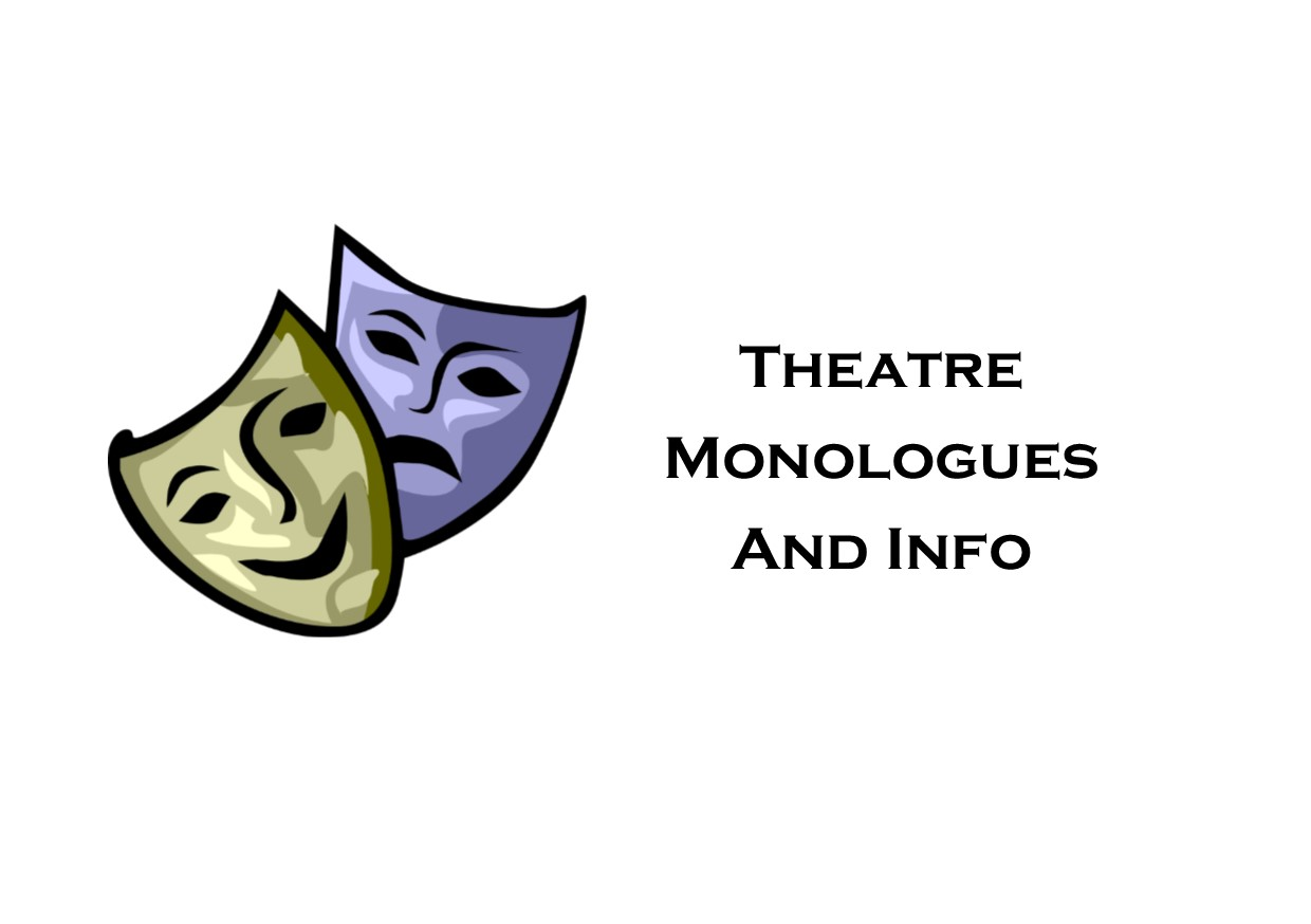 Theatre Monologues and Info