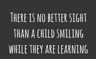 There is no better sight than a child smiling while they are learning