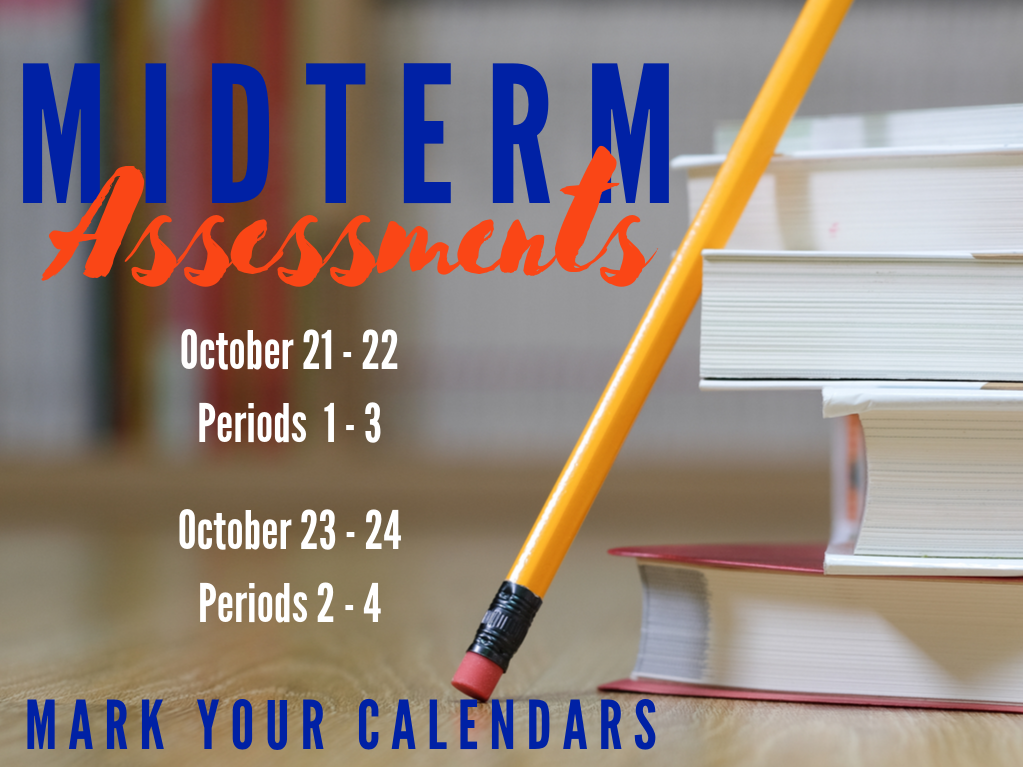 Midterm Assessments are coming up!