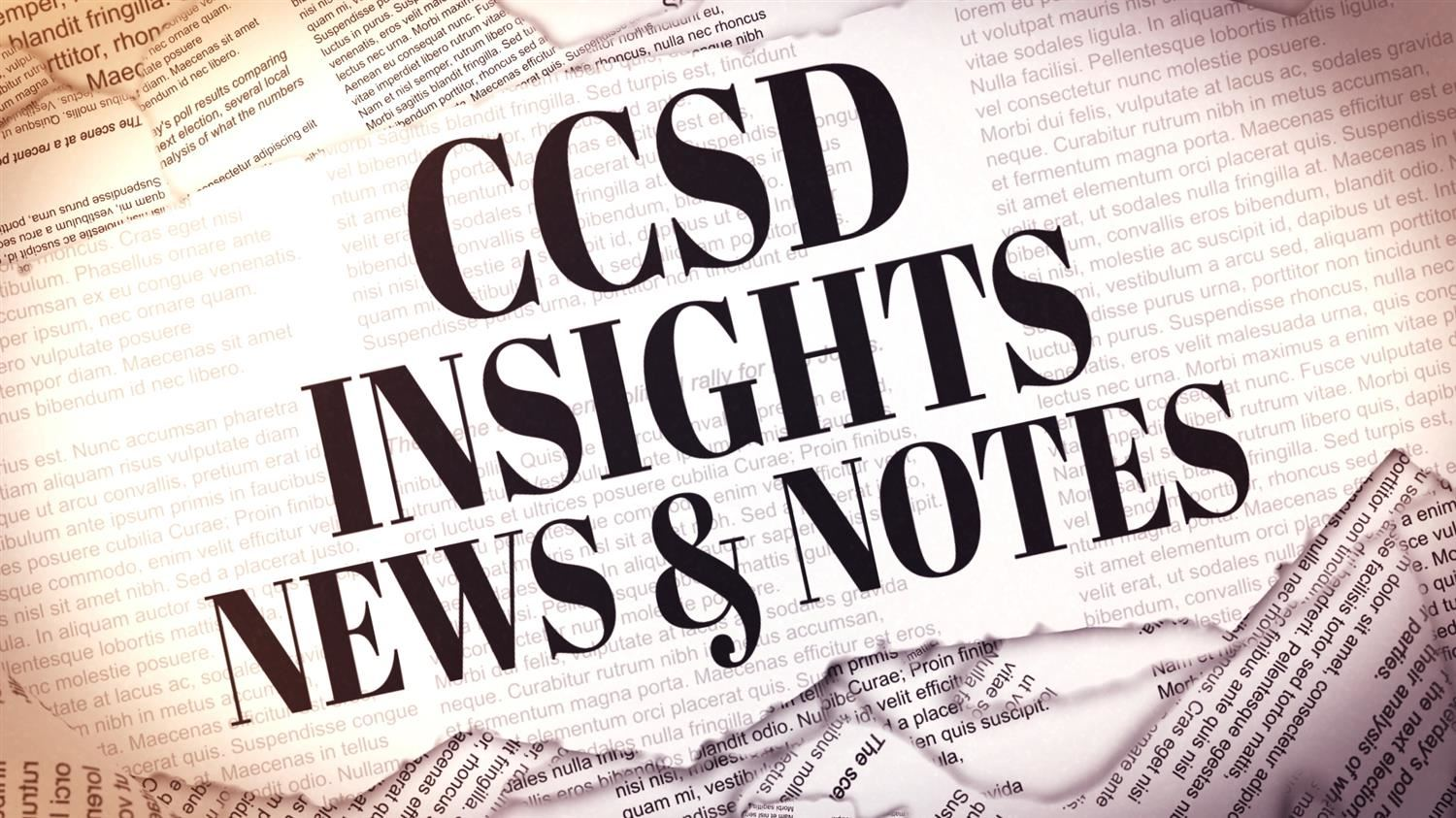 CCSD Insights, News & Notes