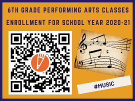 6th Grade Performing Arts Classes Enrollment for School Year 2020-2021