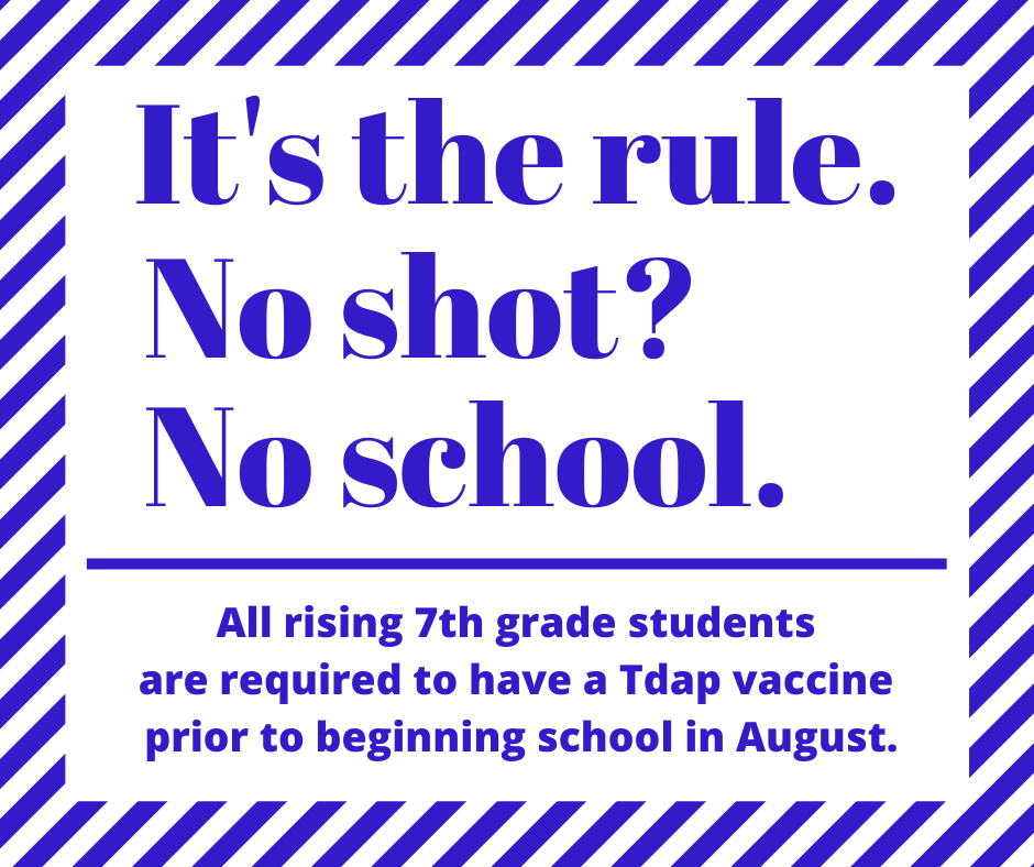 Tdap Vaccine Required for Rising 7th Graders