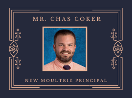 Moultrie Welcomes New Principal, Mr. Chas Coker