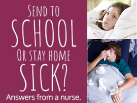 Send to School or Stay Home Sick? Answers from a nurse.