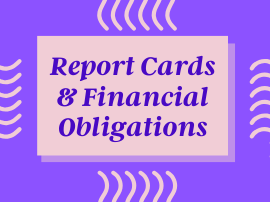 report cards and financial obligations