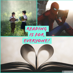 Reading is for everyone! Image of a boy and girl reading, image of spiderman reading, image of bookheart