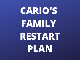 Cario's Family Restart Plan