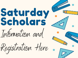 saturday scholars information and registration available here