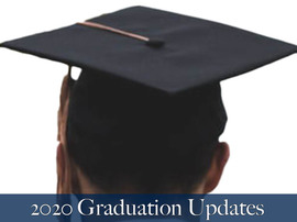 Class of 2020 Graduation Update: May 26, 2020